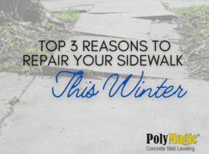 Top 3 Reasons to Repair Your Sidewalk This Winter